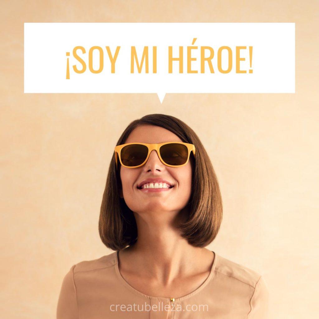 """cómo tener una buena autoestima """"Soy mi héroe"""""""