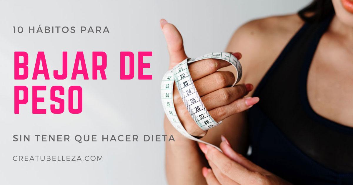 Hábitos para bajar de peso sin dieta