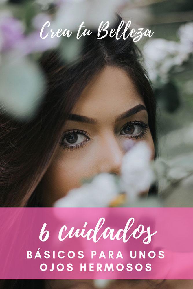 Cómo tener ojos bellos y sanos con 6 cuidados básicos.