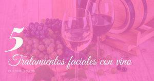 Tratamientos faciales con vino