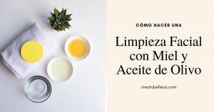 Cómo hacer una limpieza facial con miel y aceite de olivo - Remedios Naturales